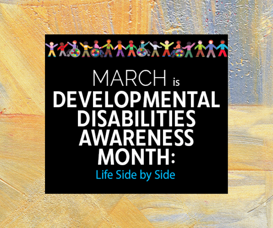 National Developmental Disabilities Awareness Month